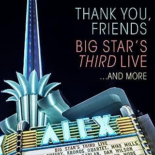 Thank You, Friends: Big Star's Third Live...
