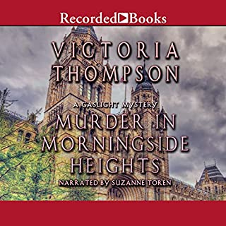 Murder in Morningside Heights                   By:                                                                                                                                 Victoria Thompson                               Narrated by:                                                                                                                                 Suzanne Toren                      Length: 8 hrs and 59 mins     106 ratings     Overall 4.4