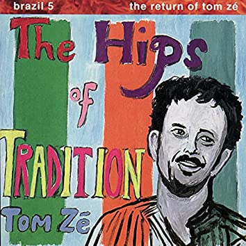 Brazil 5 - The Return of Tom Zé: The Hips of Tradition