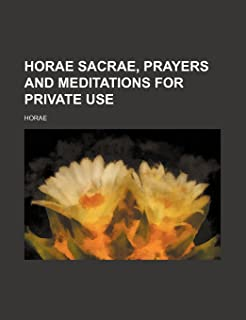 Horae Sacrae, Prayers and Meditations for Private Use