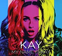 My Name Is Kay by Kay (2013-11-20)