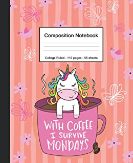 Composition Notebook: Blank College Ruled Paper Notebook   With Coffee I Survive Mondays Unicorn Love   Medium Lined Journ...