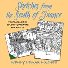 Sketches from the South of France: Postcard Sized Coloring Projects for Adults by Wendy Dewar Hughes (2015-07-11)
