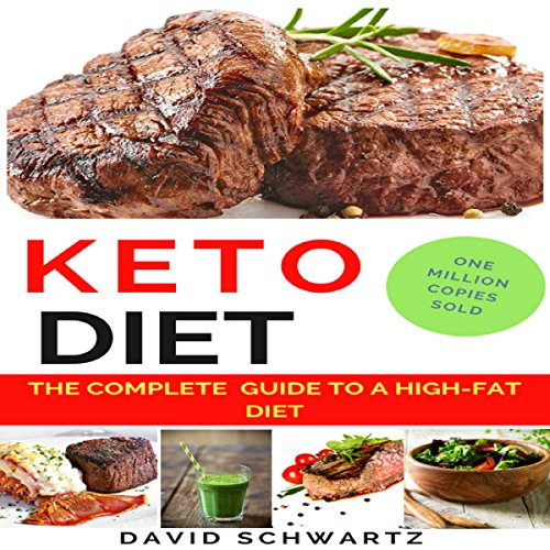 Keto Diet: The Complete Guide to a High-Fat Diet: Step by Step Meal Plans to Shed the Weight, Heal Your Body and Have Confidence audiobook cover art