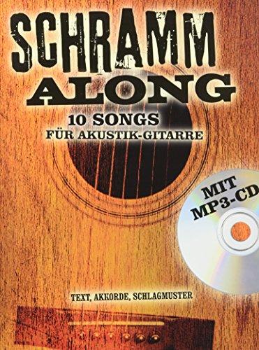 Schramm Along: 10 Songs für Akustik-Gitarre. Text, Akkorde, Schlagmuster. Mit CD