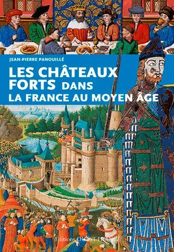 Les châteaux-forts dans la France du Moyen-Age