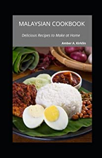 Malaysian Cookbook: Delicious Recipes to Make at Home