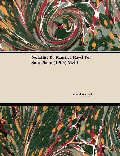Sonatine by Maurice Ravel for Solo Piano (1905) M.40 (English Edition)