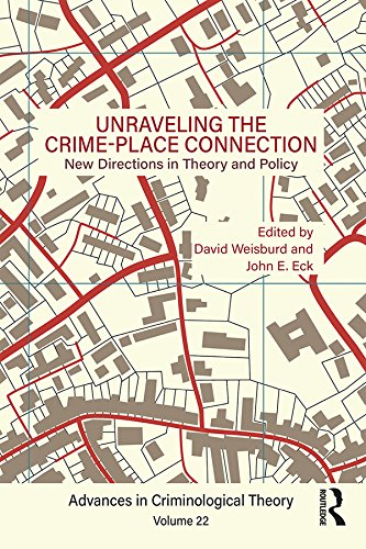 Unraveling the Crime-Place Connection, Volume 22: New Directions in Theory and Policy (Advances in Criminological Theory) (English Edition)