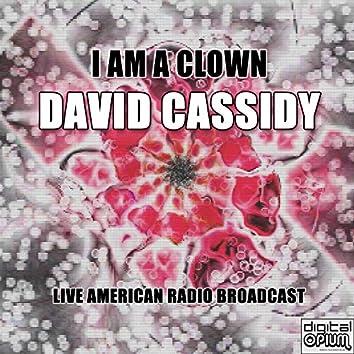 I Am A Clown (Live)