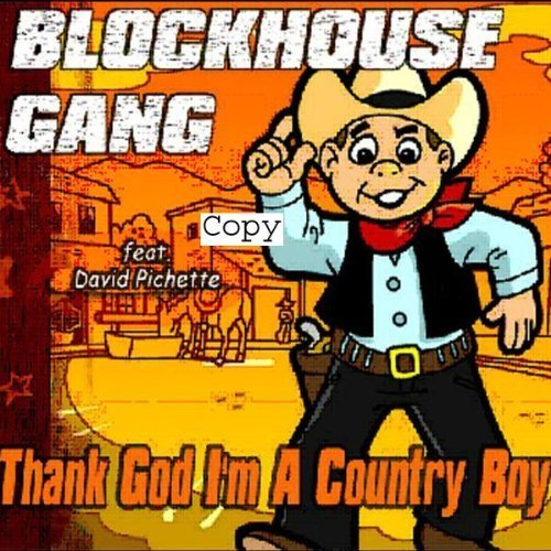 Thank God I'm a Country Boy by Blockhouse Gang