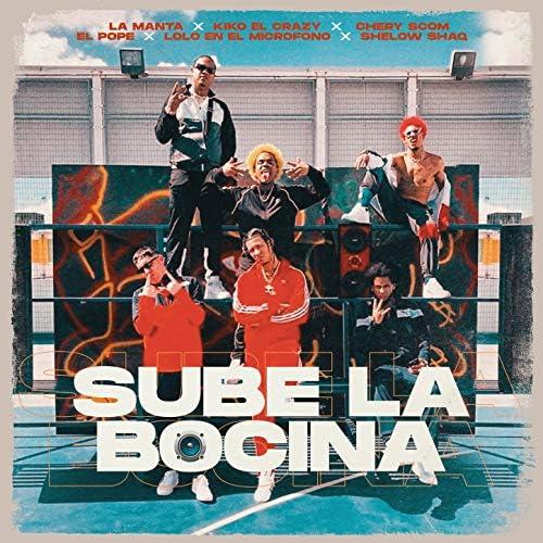 Kiko El Crazy, El Cherry Scom & La Manta feat. El Pope, Lolo En El Microfono & Shelow Shaq