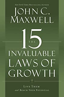 The 15 Invaluable Laws of Growth: Live Them and Reach Your Potential by John C. Maxwell, J. C. Maxwell - Paperback
