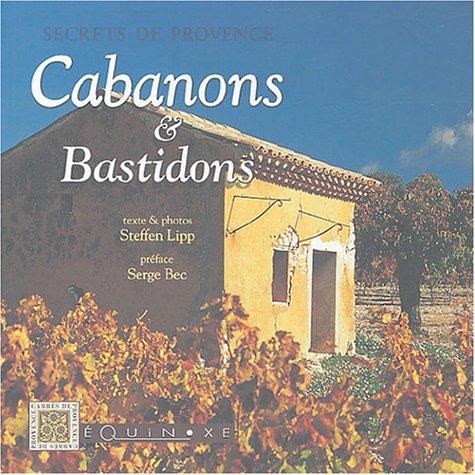 Secrets de Provence : Cabanons et bastidons