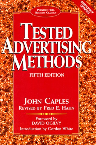 Tested Advertising Methods (5th Edition) (Prentice Hall Business Classics)の詳細を見る