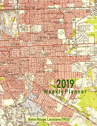 2019 Weekly Planner: Baton Rouge, Louisiana (1953): Vintage Topo Map Cover [Idioma Inglés]