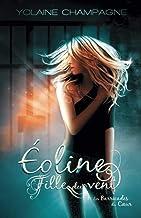 Livres Éoline - Fille du Vent: Tome 1: Les Barricades du Coeur (roman fantastique) PDF
