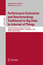 Performance Evaluation and Benchmarking: Traditional to Big Data to Internet of Things: 7th TPC Technology Conference, TPCTC 2015, Kohala Coast, HI, USA, ... Notes in Computer Science Book 9508)