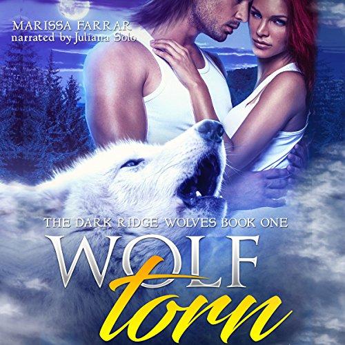 Wolf Torn: The Dark Ridge Wolves, Book 2