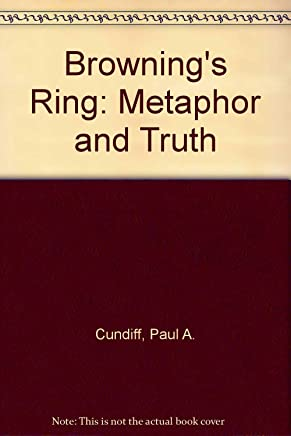 Brownings Ring: Metaphor and Truth