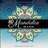 80 Mandalas: Livre de coloriage pour adultes anti-stress et relaxant – Format XXL de Mandalas uniques et authentiques à colorier – Idéal idée cadeau pour les passionnés de Mandalas