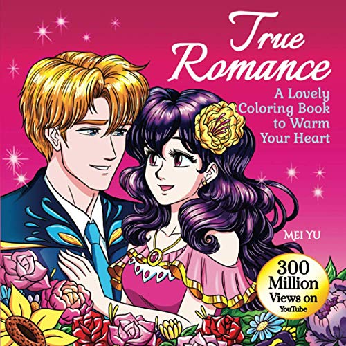 Compare Textbook Prices for True Romance: A Lovely Coloring Book to Warm Your Heart: Anime Manga Adult Coloring Book with Romantic Couples & Cute Coloring Pages of Sweet Romance, ... Relief Mei Yu's Inspiring Coloring Books  ISBN 9781989939574 by Yu, Mei