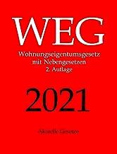 WEG, Wohnungseigentumsgesetz, Aktuelle Gesetze: Wohnungseigentumsgesetz mit Nebengesetzen, Wohnungseigentumsrecht inkl. Wo...