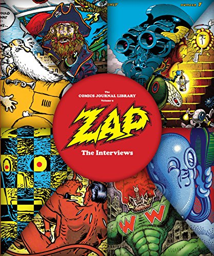 The Comics Journal Library: Zap — The Interviews #9: Zap -...
