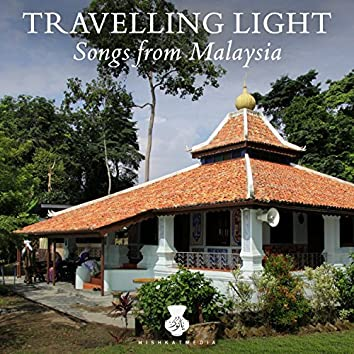 Travelling Light: Songs from Malaysia