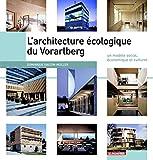 L'architecture écologique du Vorarlberg - Un modèle social, économique et culturel