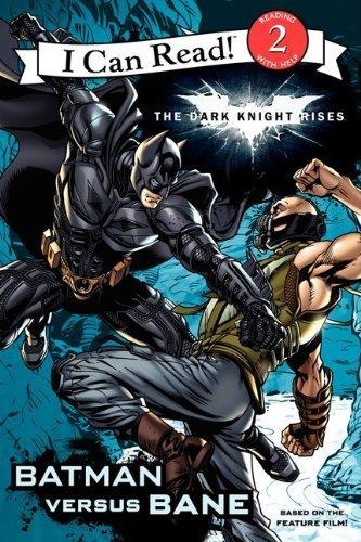 The Dark Knight Rises: Batman versus Bane (I Can Read Book 2) by Huelin, Jodi (2012) Paperback