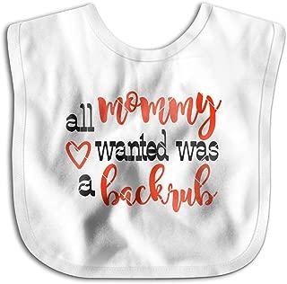 XS&FAFU All Mommy Wanted was A Backrub Baby Soft Drool Bib Infant Teething & Feeding Bandana Towels