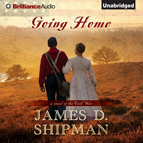 Going Home     A Novel of the Civil War              De :                                                                                                                                 James D. Shipman                               Lu par :                                                                                                                                 David deVries                      Durée : 10 h et 23 min     Pas de notations     Global 0,0