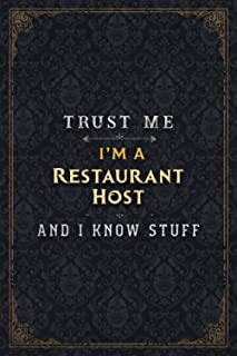 Restaurant Host Notebook Planner - Trust Me I'm A Restaurant Host And I Know Stuff Jobs Title Cover Journal: Business, Bud...
