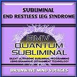 Subliminal Restless Leg Syndrome - Silent Ultrasonic Track