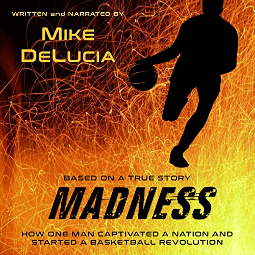 Madness: The Man Who Changed Basketball audiobook cover art