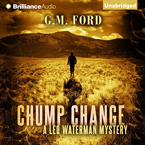 Chump Change Audiobook By G. M. Ford cover art