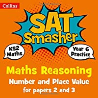 Year 6 Maths Reasoning - Number and Place Value for papers 2 and 3: For the 2020 Tests (Collins KS2 SATs Smashers)
