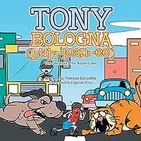 Tony Bologna Buh-loan-ee: The Dreamer, the Adventurer