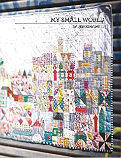 My Small World Jen Kingwell Scrappy Quilt Pattern Booklet