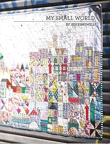 My Small World Jen Kingwell Scrappy Quilt Pattern Booklet by Jen Kingwell
