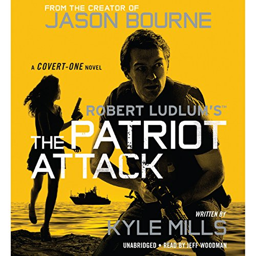 Robert Ludlum's (TM) The Patriot Attack                   By:                                                                                                                                 Kyle Mills                               Narrated by:                                                                                                                                 Jeff Woodman                      Length: 10 hrs and 12 mins     373 ratings     Overall 4.4