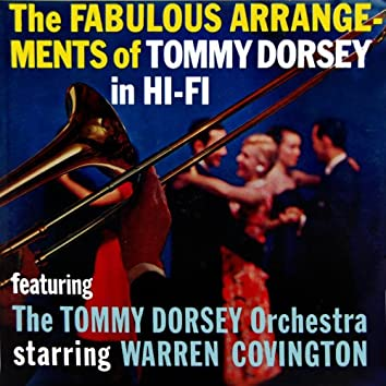 The Fabulous Arrangements Of Tommy Dorsey In Hi-Fi