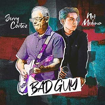 Bad Guy (feat. Nef Medina)