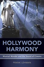 Hollywood Harmony: Musical Wonder and the Sound of Cinema (Oxford Music/Media Series)