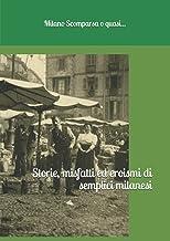 Storie, misfatti ed eroismi di semplici milanesi (Italian Edition)