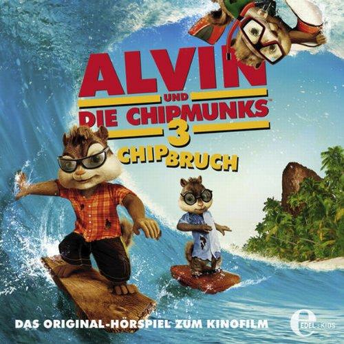Chipbruch (Alvin und die Chipmunks 3) Titelbild