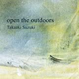 open the outdoors