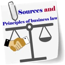 Sources and principles of business law