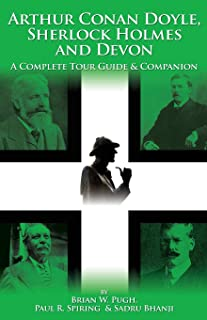 Arthur Conan Doyle, Sherlock Holmes and Devon: A Complete Tour Guide and Companion